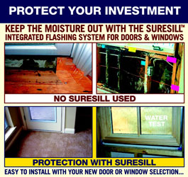 Protect Your Investment - Keep the Moisture out with the SureSill ™ Integrated Flashing System for Doors and Windows